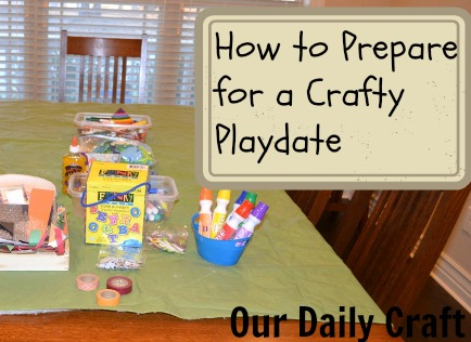 crafty playdate prep