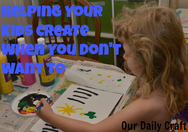 Creating with kids when you don't want to
