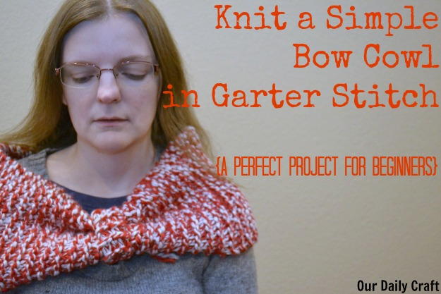 Knit a simple cowl in garter stitch