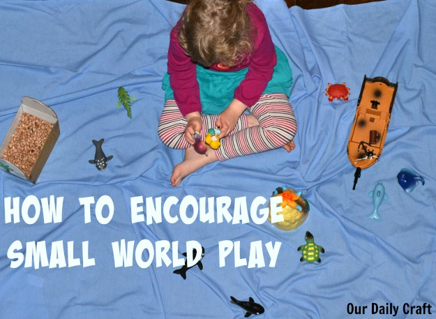 Encouraging small world play among kids, and ideas to try