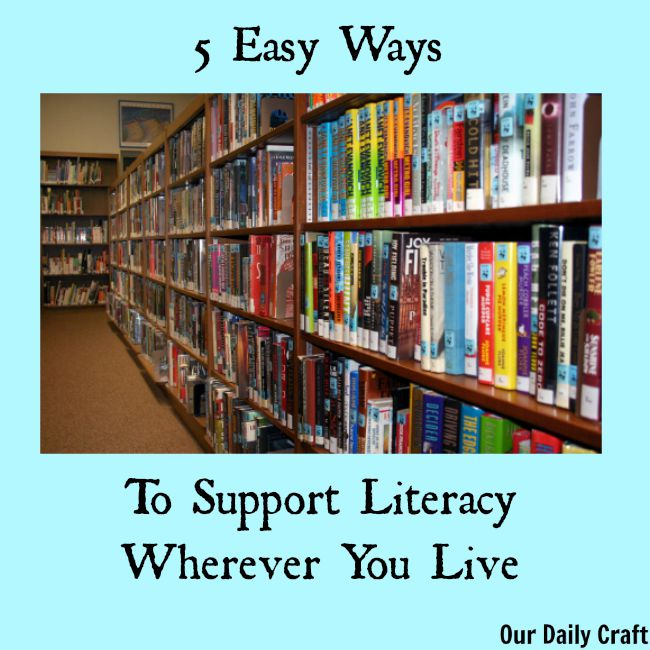 5 easy ways to support literacy wherever you live.