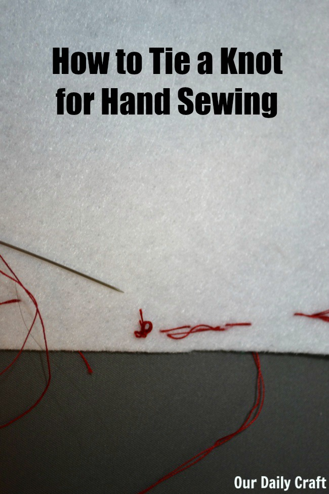 How to tie a strong, large knot in thread for hand sewing