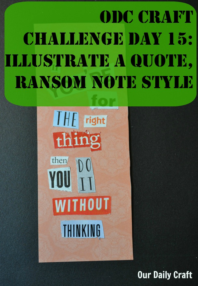 Find a great quote and illustrate it like a ransom note.