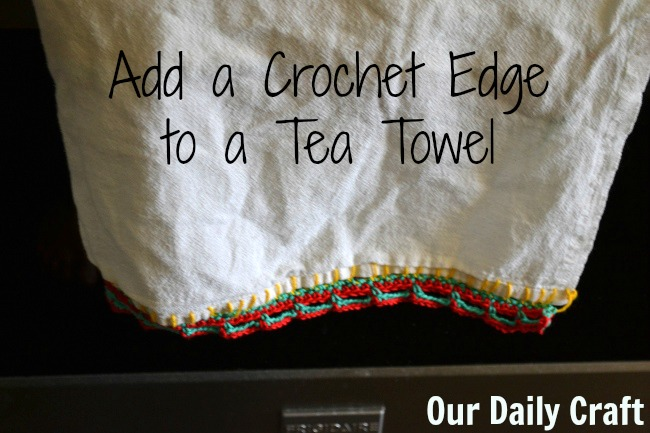 Add a crochet edge to a tea towel for extra cuteness
