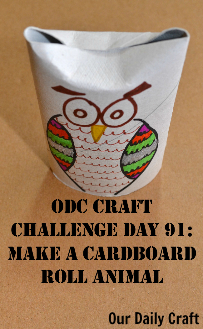 Make a Cardboard Roll Animal {Craft Challenge, Day 91}