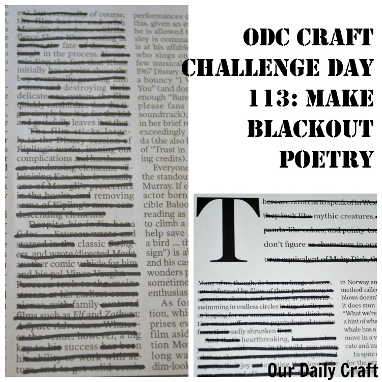Make blackout poetry from a page of a newspaper or magazine.
