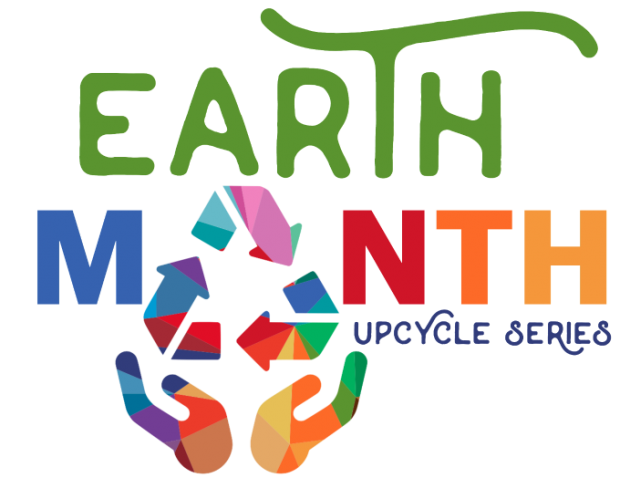 Earth Month upcycle challenge