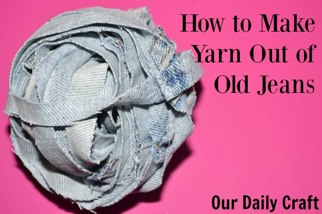 how to make yarn from old jeans and what to do with it