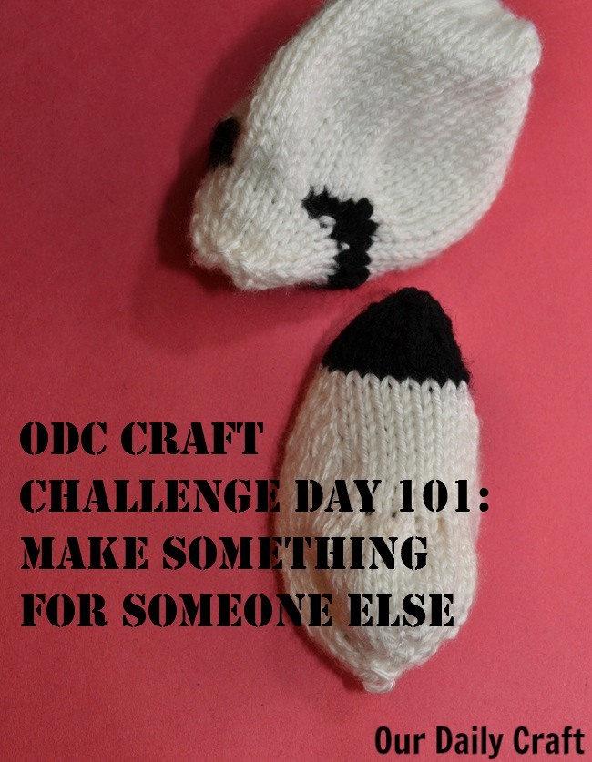 Make something for someone else for today's craft challenge