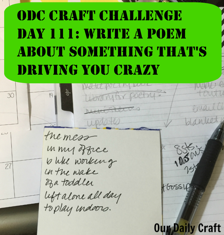 Write a Poem About Something That's Driving You Crazy {Craft Challenge, Day 111}