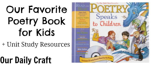 Our favorite poetry book for kids and study unit resources.