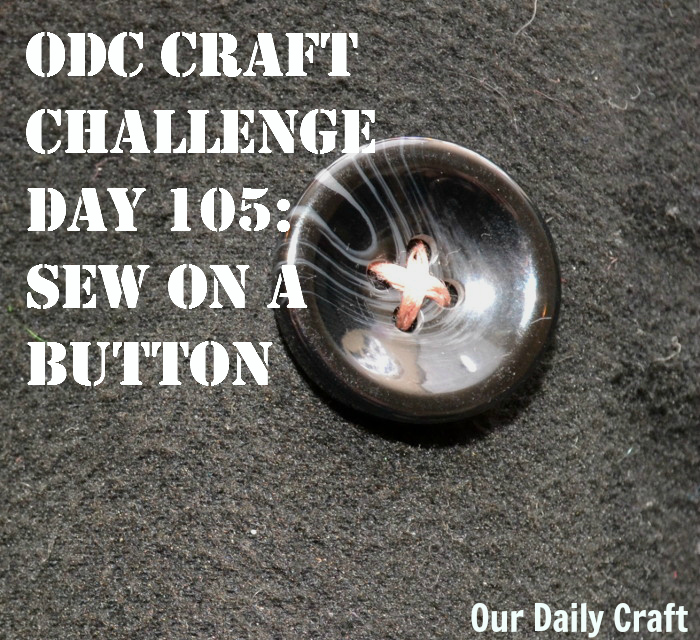 Sew on a Button {Craft Challenge, Day 105}