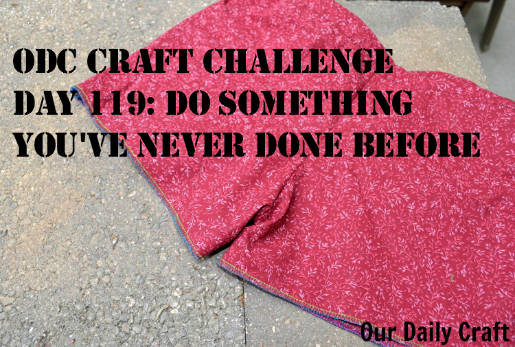 Do Something You've Never Done Before {Craft Challenge, Day 119}