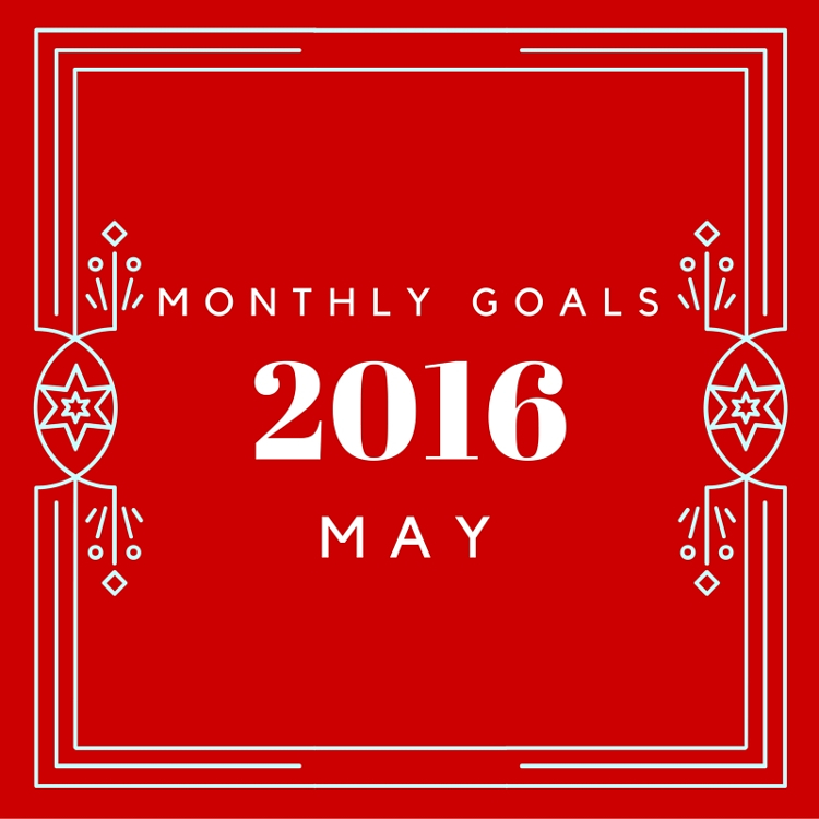 What's your goal for May? I'm working ahead as much as I can.