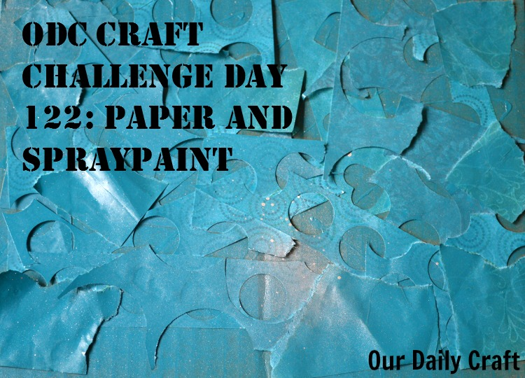 Paper and Spraypaint {Craft Challenge, Day 122}