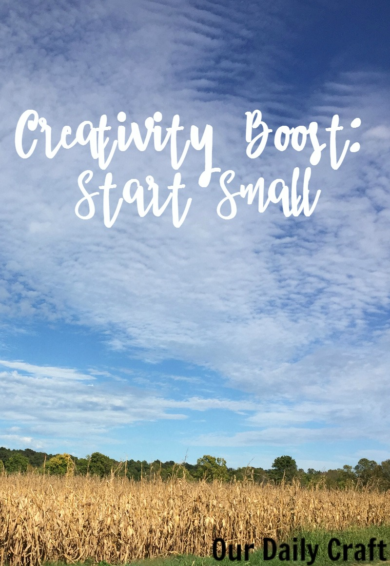 Need a creative boost? Start small.
