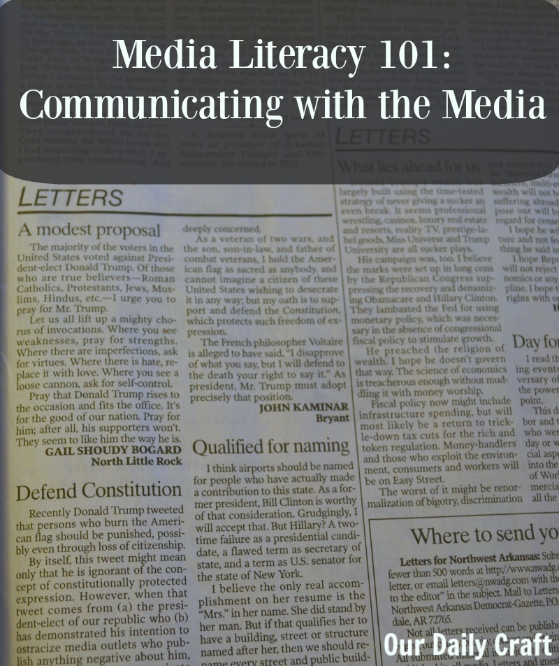 Media literacy 101: communicating with the media, letters to the editor and more.