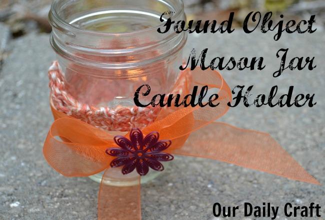 Found Object Mason Jar Candle Holder {Iron Craft Challenge}