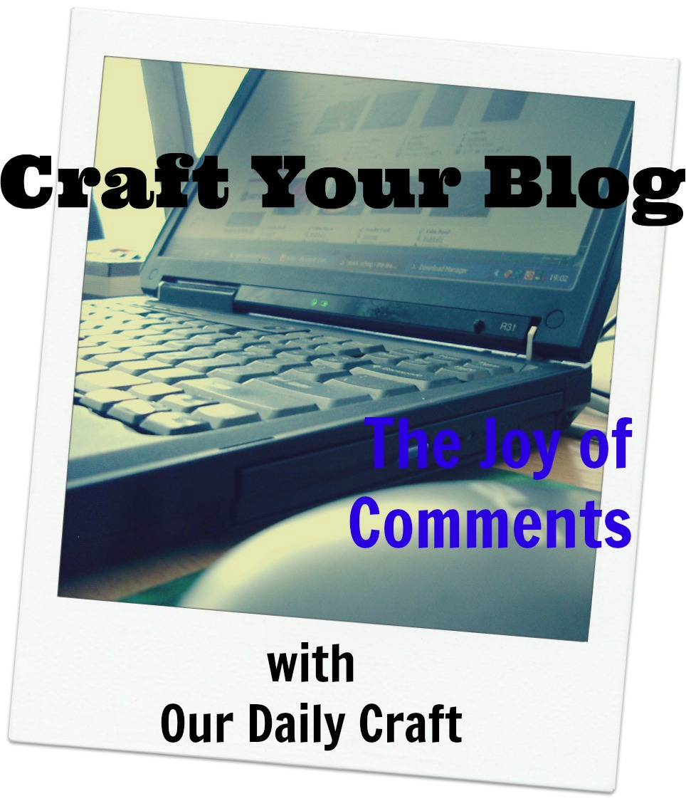 The Joy of Comments {Craft Your Blog}
