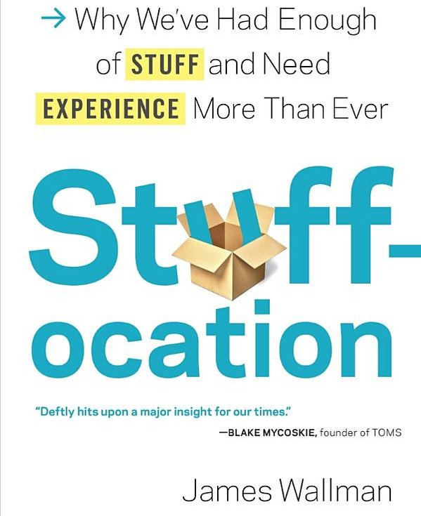 Stuffocation Urges Readers to Pick Experiences Over Stuff