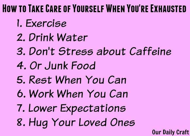 How to Take Care of Yourself When You're Exhausted