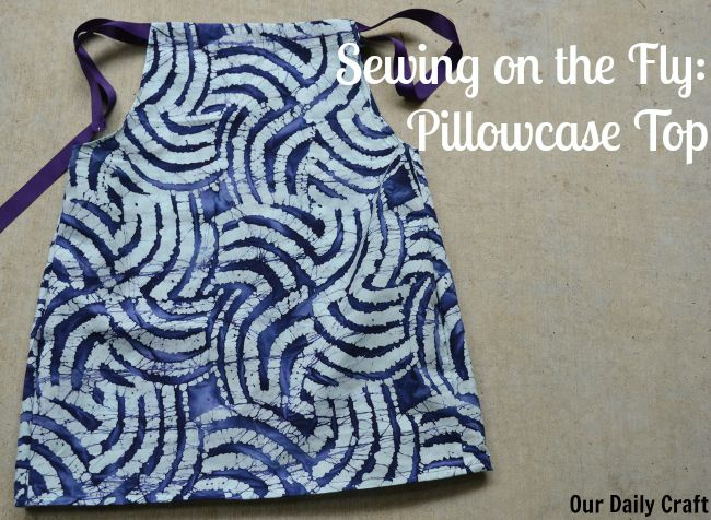 On-the-Fly Pillowcase Top Not-a-Tutorial
