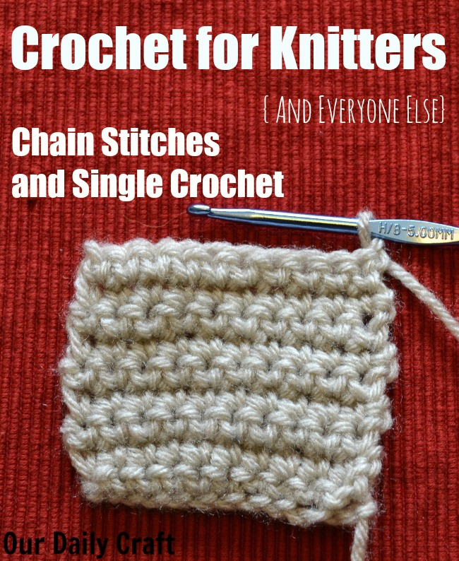 Crochet for Knitters: Chain Stitches and Single Crochet