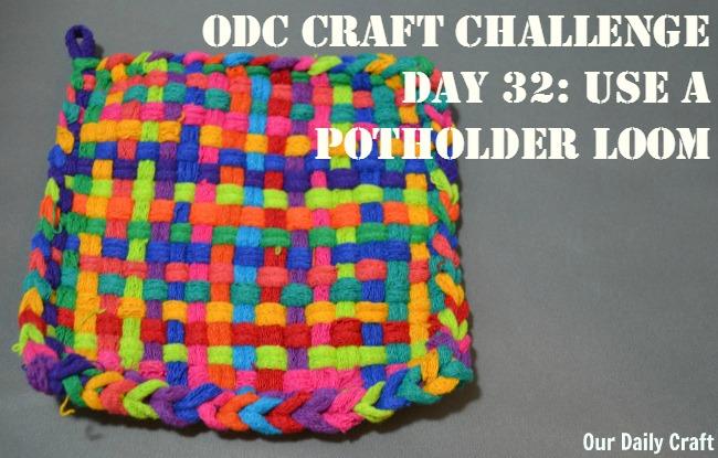Potholder Loom Weaving {Craft Challenge, Day 32}