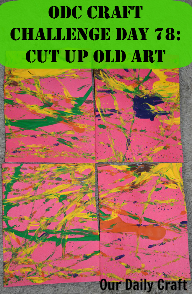Cut Up Old Art {Craft Challenge, Day 78)