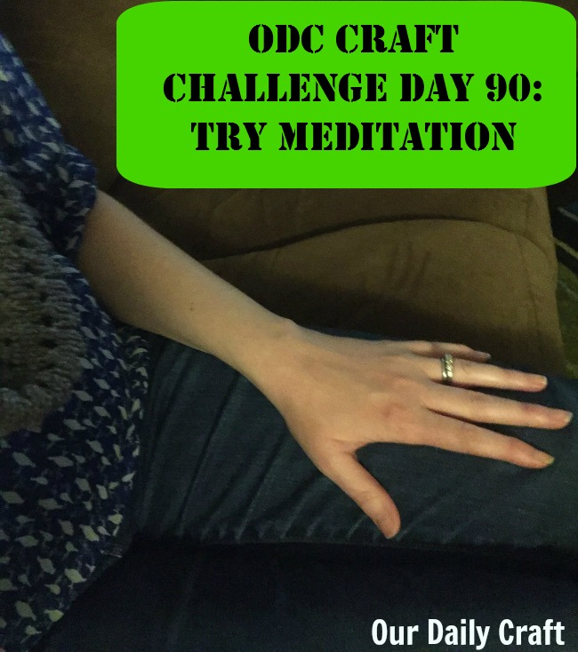 Try Meditation {Craft Challenge, Day 90}