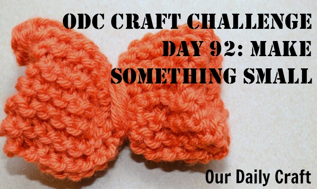 Make Something Small {Craft Challenge, Day 92}
