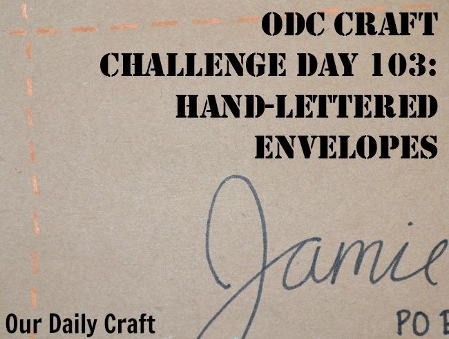 Hand-Lettered Envelopes {Craft Challenge, Day 103}