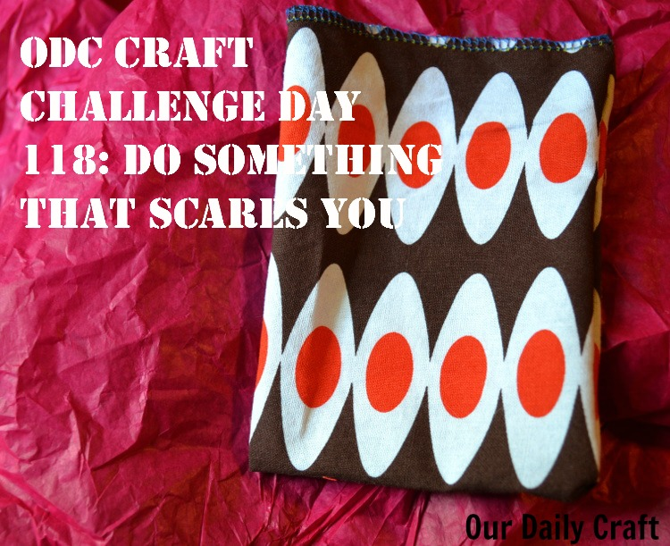 Do Something that Scares You {Craft Challenge, Day 118}