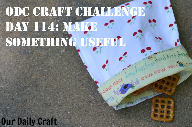 Make Something Useful: Reusable Fabric Snack Bags {Craft Challenge, Day 114}