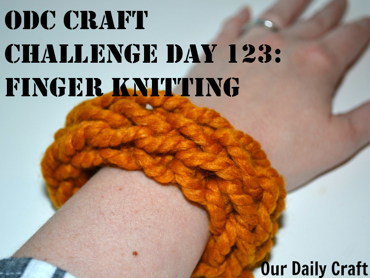 Try Finger Knitting {Craft Challenge, Day 123}