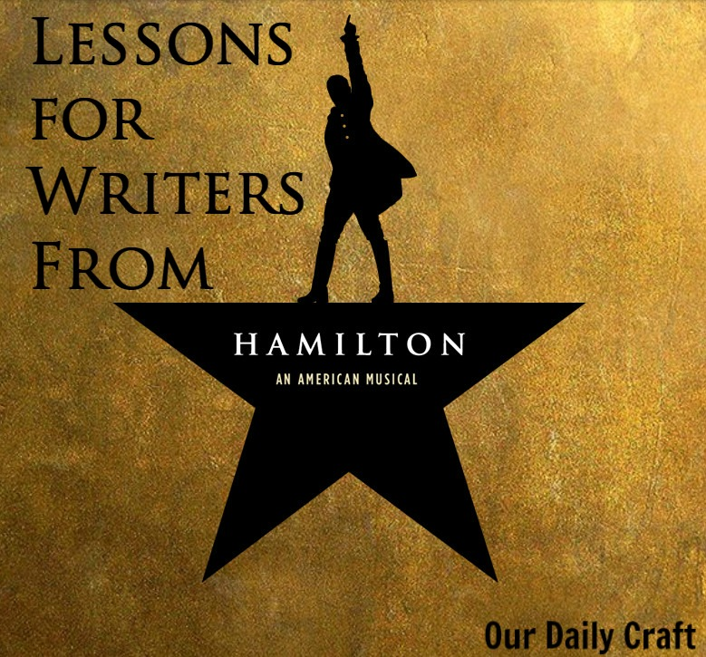 Lessons for Writers from Hamilton: An American Musical