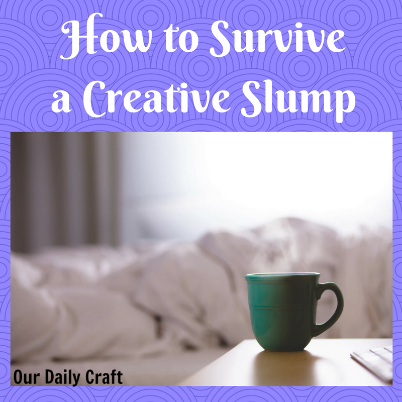 How to Survive a Creative Slump