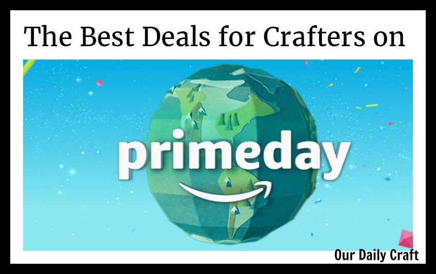 The Best Amazon Prime Day Deals for Crafters